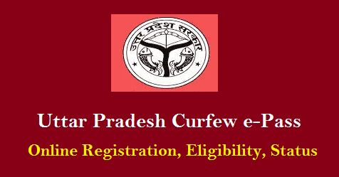 UP Curfew ePass – Online Application, Status Check, Essential Services