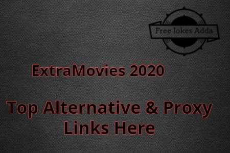 Extramovies 2021 – illegal Movies Download Site | Check Alternative Here
