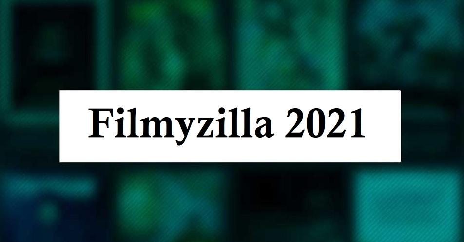 Filmyzilla .com 2021 – Bollywood, Hollywood, 300MB Full HD Movies