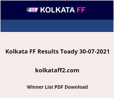Kolkata FF Results Toady 30-07-2021 (kolkataff2.com) Check Kolkata Fatafat Winner List PDF